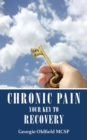 Image for Chronic Pain: Your Key to Recovery