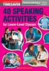 Image for 40 speaking activities for lower-level classes