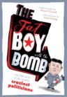 Image for The fat boy with the bomb and 299 of the world's craziest politicians