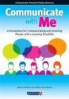 Image for Communicate with me  : a resource to enable effective communication and involvement with people who have a learning disability