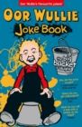 Image for Oor Wullie - the big bucket of laughs joke book