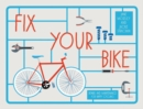Image for Fix your bike  : repairs and maintenance for happy cycling