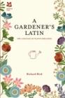 Image for A gardener's Latin
