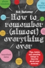 Image for How to remember (almost) everything ever