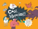 Image for Cool mythology  : filled with fantastic facts for kids of all ages