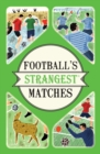 Image for Football's strangest matches  : extraordinary but true stories from over a century of football