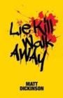 Image for Lie kill walk away
