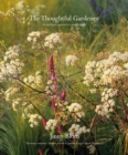 Image for The thoughtful gardener  : an intelligent approach to garden design