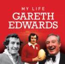 Image for My Life : Gareth Edwards
