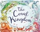 Image for The coral kingdom