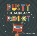 Image for Rusty the squeaky robot