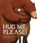 Image for Hug me, please!