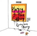 Image for Grayson Perry  : playing to the gallery