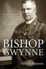 Image for Bishop Gwynne  : Deputy Chaplain-General to the British Armies on the Western Front during the First World War