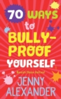 Image for 70 ways to bullyproof yourself