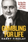 Image for Harry Findlay - gambling for life