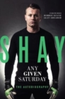 Image for Shay  : any given Saturday