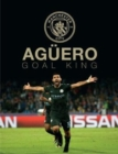 Image for Aguero: Goal King : Official Manchester City FC Celebration Book