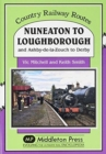 Image for Nuneaton To Loughborough. : and Ashby-de-la-Zouch to Derby