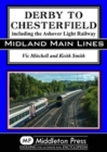 Image for Derby To Chesterfield : including the Ashover Light Railway