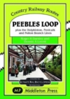 Image for Peebles Loop : plus the Dolphinton, Penicuik and Polton Branch Lines