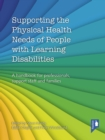 Image for Supporting the physical health needs of people with learning disabilities: a handbook for professionals, support staff and families