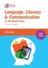 Image for Language, literacy & communication in the early years  : a critical foundation