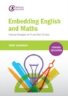 Image for Embedding English and maths  : practical strategies for FE and post-16 tutors