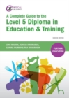 Image for A complete guide to the Level 5 Diploma in Education & Training