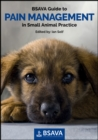 Image for BSAVA Guide to Pain Management in Small Animal Practice