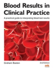 Image for Blood Results in Clinical Practice : A practical guide to interpreting blood test results