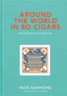 Image for Around the world in 80 cigars  : the travels of an epicure