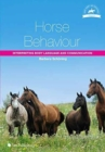 Image for Horse Behaviour : Interpreting Body Language and Communication