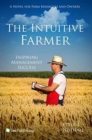 Image for The Intuitive Farmer : Inspiring Management Success