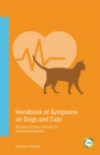 Image for Handbook of Symptoms in Dogs and Cats : Assessing Common Illnesses by Differential Diagnosis