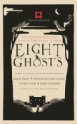 Image for Eight ghosts  : the English Heritage book of new ghost stories
