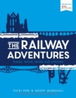 Image for The railway adventures  : places, trains, people and stations