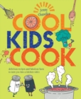 Image for Cool kids cook  : delicious recipes and fabulous facts to turn into a kitchen whizz