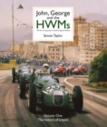 Image for John, George and the HWMS  : the first racing team to fly the flag for Britain