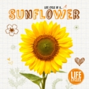 Image for Life Cycle of A...: Sunflower