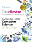 Image for ClearRevise Cambridge IGCSE Computer Science 0478/0984
