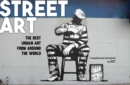Image for Street art  : the best urban art from around the world