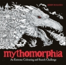 Image for Mythomorphia : An Extreme Colouring and Search Challenge