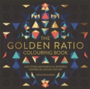 Image for The golden ratio colouring book and other mathematical patterns inspired by nature and art
