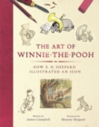 Image for The art of Winnie-the-Pooh  : how E.H. Shepard illustrated an icon