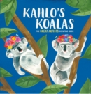 Image for Kahlo's koalas  : the great artists counting book
