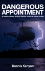 Image for Dangerous Appointment: A breath-taking, action packed political crime thriller