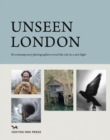 Image for Unseen London  : 30 contemporary photographers reveal the city in a new light