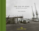 Image for The Isle of Dogs  : before the big money