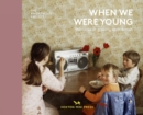 Image for When we were young  : memories of growing up in Britain